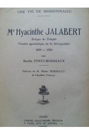 PONET-BORDEAUX Marthe - Une vie de missionnaire : Mgr. Hyacinthe Jalabert, Evèque de Telepte. Vicaire apostolique de la Sénégambie. 1859-1920