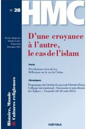 HMC - Histoire, Mondes & Cultures religieuses - 28 - D'une croyance à l'autre, le cas de l'islam