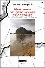 CARMIGNANI Sandra - Mémoires de l'esclavage et créolité. Le patrimoine du Morne à l'Île Maurice