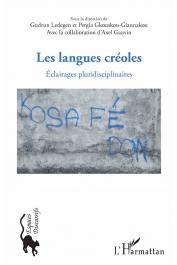 GKOUSKOU-GIANNAKOU Pergia, LEDEGEN Gudrun (sous la direction de), GAUVIN Axel (avec la collaboration de) -  Les langues créoles. Eclairages pluridisciplinaires