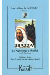 Cahiers de la SIELEC ; 11 - Le reportage colonial