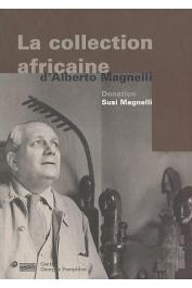 Catalogue d'Exposition, BOURGADE Laurence, AMELINE Jean-Paul, AGOSTINELLI Cristina - La collection africaine d'Alberto Magnelli. Donation Susi Magnelli