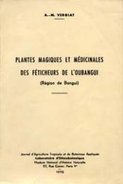 VERGIAT Antonin-Marius - Plantes magiques et médicinales des féticheurs de l'Oubangui (Région de Bangui)