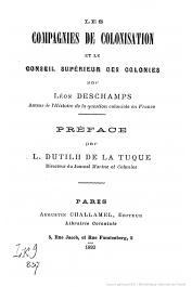 DESCHAMPS Léon - Les compagnies de colonisation et le conseil supérieur des Colonies