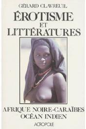 CLAVREUIL Gérard - Erotisme et littératures. Afrique noire - Caraïbes - Océan Indien - Anthologie