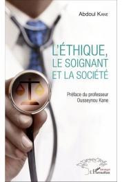 KANE Abdoul (Professeur) - L'Ethique, le soignant et la société