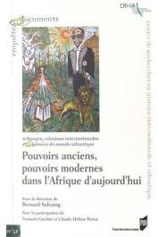 SALVAING Bernard (sous la direction de), GAULME François, PERROT Claude-Hélène (avec la collaboration de) - Pouvoirs anciens, pouvoirs modernes de l'Afrique d'aujourd'hui