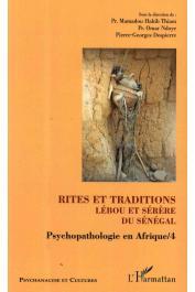 THIAM Mamadou Habib, NDOYE Omar, DESPIERRE Pierre-Georges (sous la direction de) - Psychopathologie en Afrique / 4 - Rites et traditions lébou et sérère du Sénégal