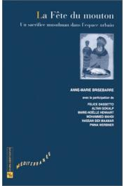 BRISEBARRE Anne-Marie (sous la direction de) - La Fête du mouton : Un sacrifice musulman dans l'espace urbain