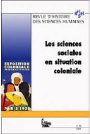 Revue d'Histoire des Sciences Humaines 2004 - n° 10, SIBEUD Emmanuelle (coordonné par) - Les sciences sociales en situation coloniale