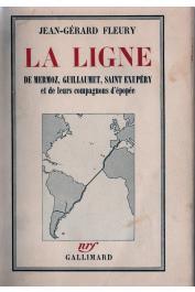 FLEURY Jean-Gérard - La ligne: Mermoz, Guillaumet, Saint-Exupéry et leurs compagnons d'épopée (édition de 1939)