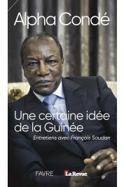 CONDE Alpha, SOUDAN François - Alpha Condé. Une certaine idée de la Guinée. Entretiens avec François Soudan