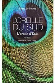 LY NGAYE Anne - L'oreille du Sud: L'oracle d'Enki. Roman