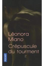 MIANO Léonora - Crépuscule du tourment . 2 (Pocket)