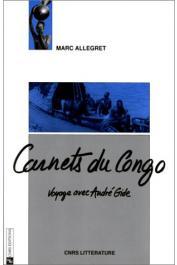 ALLEGRET Marc - Carnets du Congo: voyage avec Gide (2e edition)
