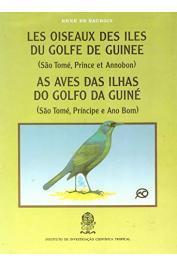 NAUROIS René de -  Les oiseaux des îles du Golfe de Guinée (São Tomé, Prince et Annobon) / As Aves das Ilhas do Golfo da Guiné (São Tomé, Príncipe e Ano Bom)