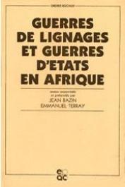 BAZIN Jean, TERRAY Emmanuel (Textes rassemblés et présentés par) - Guerres de lignages et guerres d'Etats en Afrique