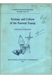 NICOLAISEN Johannes - Ecology and culture of the pastoral Tuareg, with particular reference to the Tuareg of Ahaggar and Ayr.