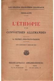 PIERRE-ALYPE - L'Ethiopie et les convoitises allemandes. La politique anglo-franco-italienne