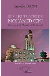 DIAGNE Ismaïla - Sur les traces de Mohamed Sèni, bâtisseur de la Mosquée de la Divinité