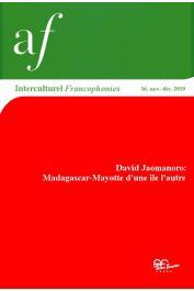 Interculturel Francophonies - 36 / David Jaomanoro: Madagascar-Mayotte d'une île l'autre,