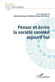 SOUMARE Zakaria, N'DIAYE Sidi, WAGUE Cheikhna (sous la direction de) - Penser et écrire la société soninké aujourd'hui