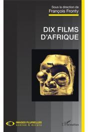 FRONTY François (sous la direction de) - Dix films d'Afrique