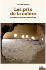 BONNECASE Vincent - Les prix de la colère. Une histoire de la vie chère au Burkina Faso
