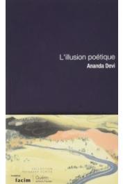 ANANDA DEVI - L'illusion poétique