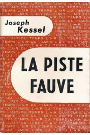 KESSEL Joseph - La piste fauve
