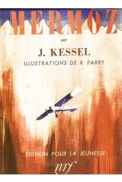 KESSEL Joseph - Mermoz.  Edition pour la jeunesse