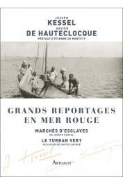KESSEL Joseph, HAUTECLOCQUE Xavier de - Grands reportages en Mer Rouge : Marchés d'esclaves de Joseph Kessel - Le turban vert de Xavier de Hauteclocque