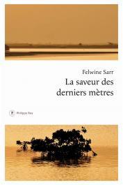 SARR Felwine - La saveur des derniers mètres