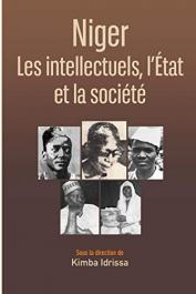 KIMBA Idrissa (sous la direction de) - Niger. Les intellectuels, l'Etat et la société