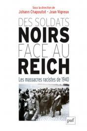 CHAPOUTOT Yohann, VIGREUX Jean (sous la direction de) - Des soldats noirs face au Reich : Les massacres racistes de 1940