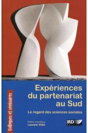 VIDAL Laurent (éditeur scientifique) - Expériences du partenariat au Sud : le regard des sciences sociales