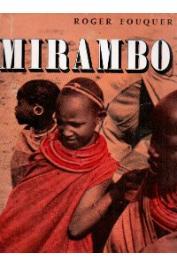 FOUQUER Roger - Mirambo. Un chef de guerre dans l'Est Africain vers 1830-1884