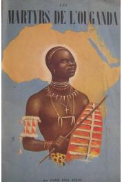 BOUIN Paul, Abbé - Les martyrs de l'Ouganda