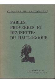 ADAM Jean-Jérôme c.s.sp. - Folklore du Haut-Ogooué - Fables, proverbes et devinettes du Haut-Ogooué