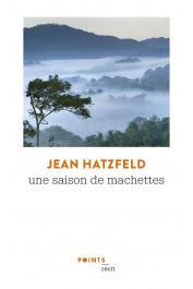 HATZFELD Jean - Une saison de machettes