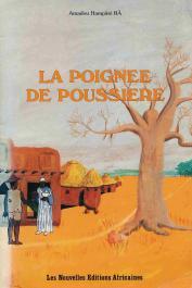 BA Amadou Hampate - La poignée de poussière. Contes et récits du Mali