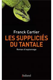 CARTIER Franck - Les suppliciés du Tantale. Roman d'espionnage