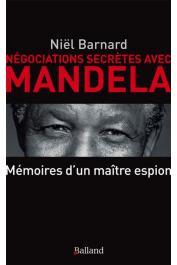 BARNARD Niël - Négociations secrètes avec Mandela. Mémoires d'un maître espion