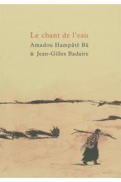 BA Amadou Hampate, BADAIRE Jean-Gilles (illustrations) - Le chant de l'eau