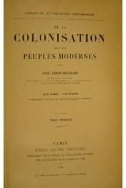 LEROY-BEAULIEU Paul - De la colonisation chez les peuples modernes. 6 eme édition complètement remaniée et considérablement augmentée