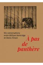 KENTRIDGE William, HIRSON Denis - À pas de panthère. Dix conversations entre William Kentridge et Denis Hirson