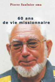 SAULNIER Pierre - 60 ans de vie missionnaire