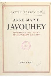 BERNOVILLE Gaëtan - Une gloire de la France missionnaire - Anne-Marie Javouhey, fondatrice des sœurs de Saint-Joseph de Cluny