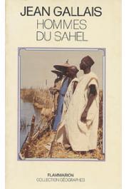 GALLAIS Jean - Hommes du Sahel. Espaces, temps et pouvoirs. Le delta intérieur du Niger (1960-1980)