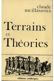 MEILLASSOUX Claude - Terrains et théories